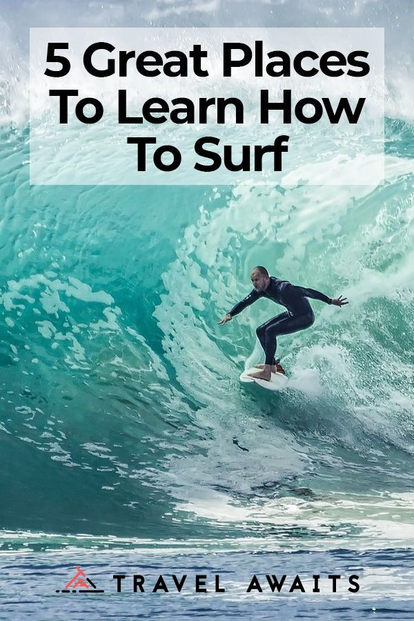 5 Great Places To Learn How To Surf Surfing Mavericks Surfing Great Places