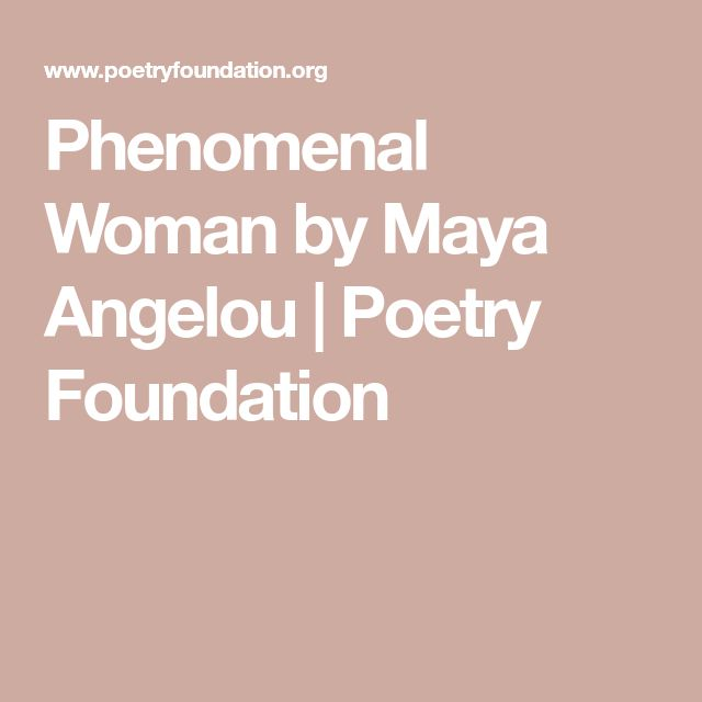 best phenomenal w a angelou ideas a  phenomenal w by a angelou poetry foundation