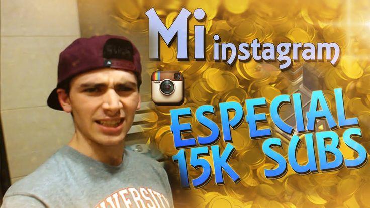 ESPECIAL 15K GRACIAS! + Mi INSTAGRAM + MI CARA