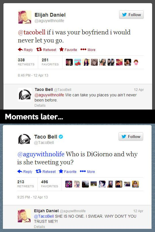 Seriously whoever is running Taco Bells twitter is doing a fantabulous job, this is not the first funny taco bell tweet I've run across