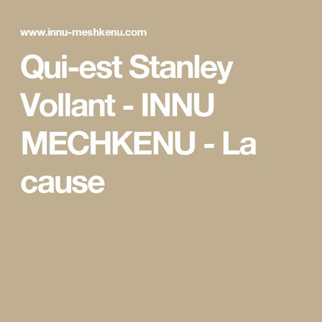 Qui-est Stanley Vollant - INNU MECHKENU - La cause
