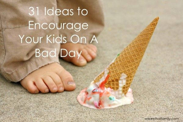 Ways to encourage a child when they are having a bad day