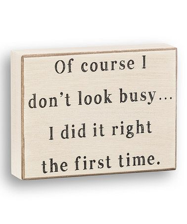 Loving this 'Right the First Time' Box Sign on #zulily! #zulilyfinds
