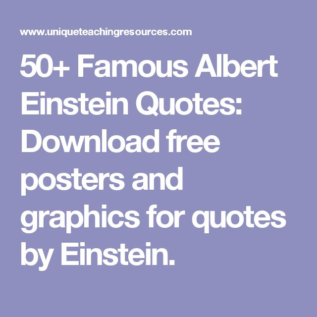 50+ Famous Albert Einstein Quotes: Download free posters and graphics for quotes by Einstein.