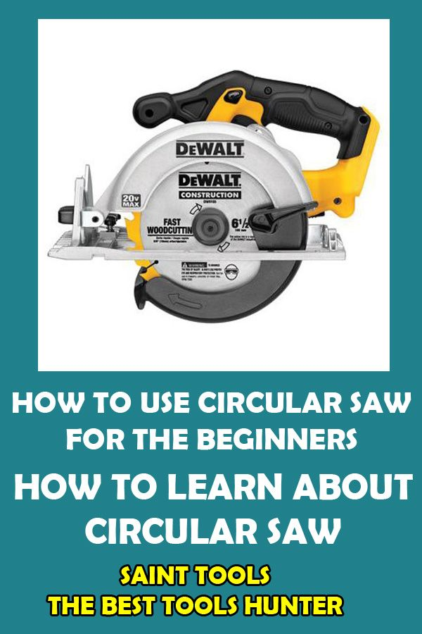 Best Circular Saw For Beginners Guide And Reviews 2020 Circular Saw Best Circular Saw Circular