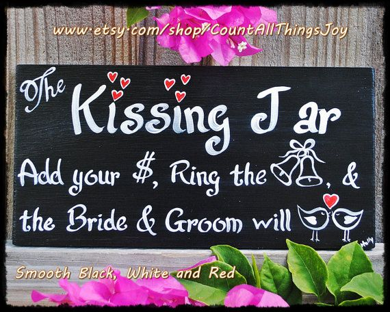 """Custom color, """"The Kissing Jar, Add your money, Ring the bell & the bride and groom will kiss"""", handpainted decorative wedding sign"""