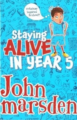 Staying alive in year 5 / John Marsden - request a copy from Prospect Library