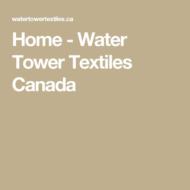 Home - Water Tower Textiles Canada