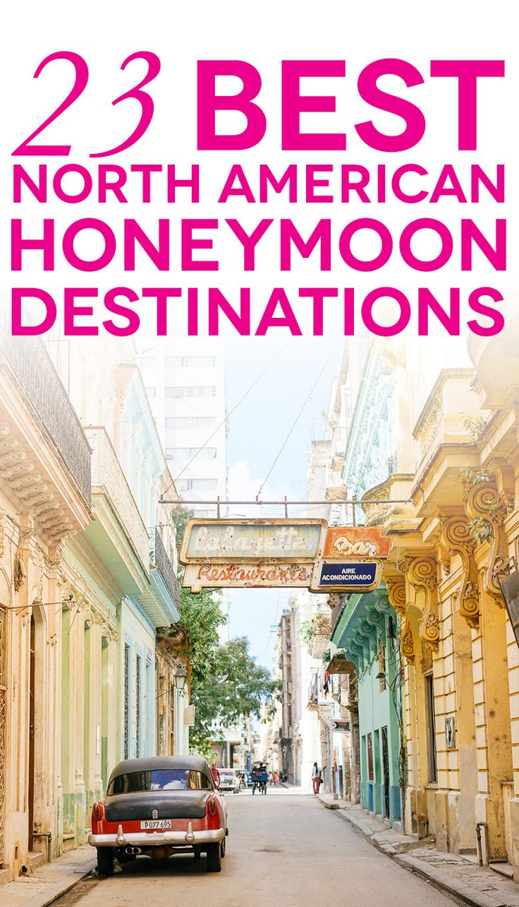 20 Best North American Honeymoon Destinations   A Practical Wedding A Practical Wedding: We're Your Wedding Planner. Wedding Ideas for Brides, Bridesmaids, Grooms, and More