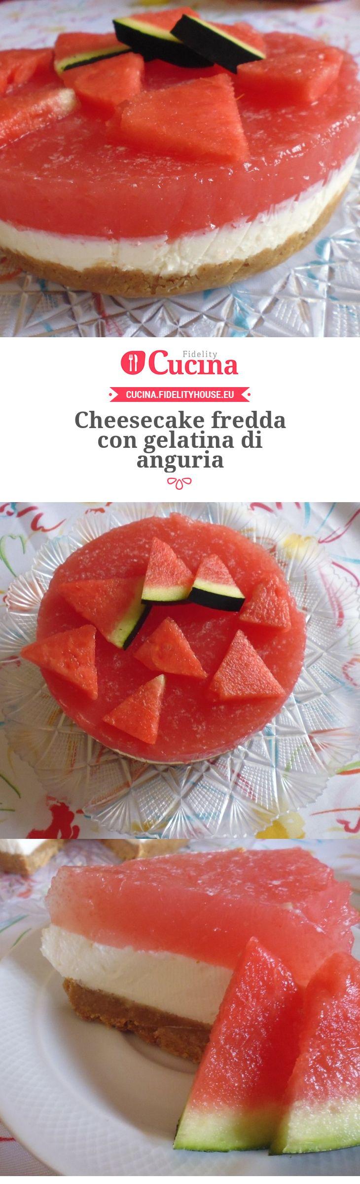 Cheesecake fredda con gelatina di anguria