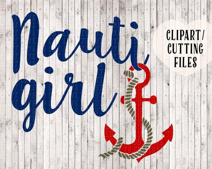nauti girl svg, anchor svg, nautical svg, boat svg, boating svg, anchor clipart, anchor decal cutting file, nautical clip art, vinyl designs by goodsbygirl on Etsy https://www.etsy.com/listing/386697060/nauti-girl-svg-anchor-svg-nautical-svg