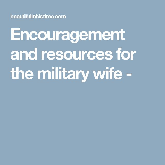 Encouragement and resources for the military wife -