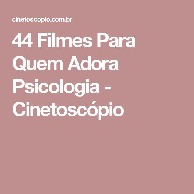 44 Filmes Para Quem Adora Psicologia - Cinetoscópio