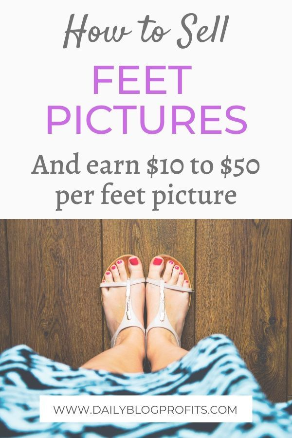 How To Make Money Off Of Your Feet