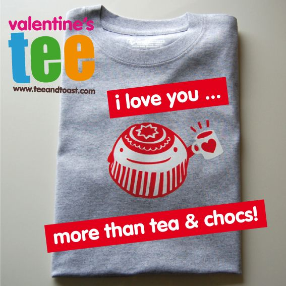 I love you more than tea & chocs - even tunnock's teacakes! t-shirt by www.teeandtoast.com #valentines
