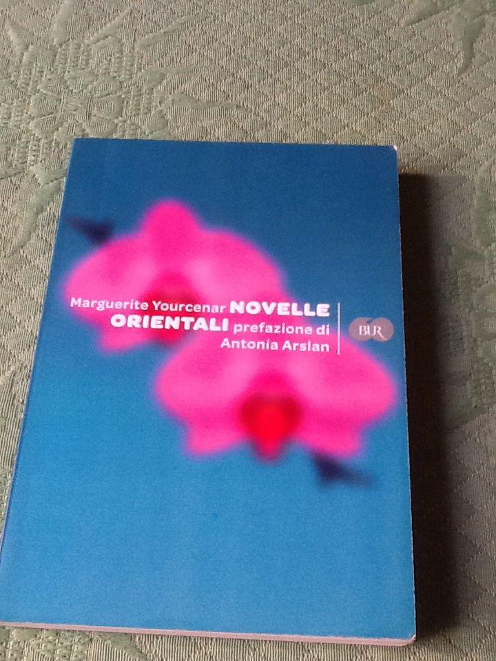 Novelle orientali di Marguerite Yourcenar - piccoli capolavori che mi hanno fatto magnifica compagnia durante un lungo viaggio aereo