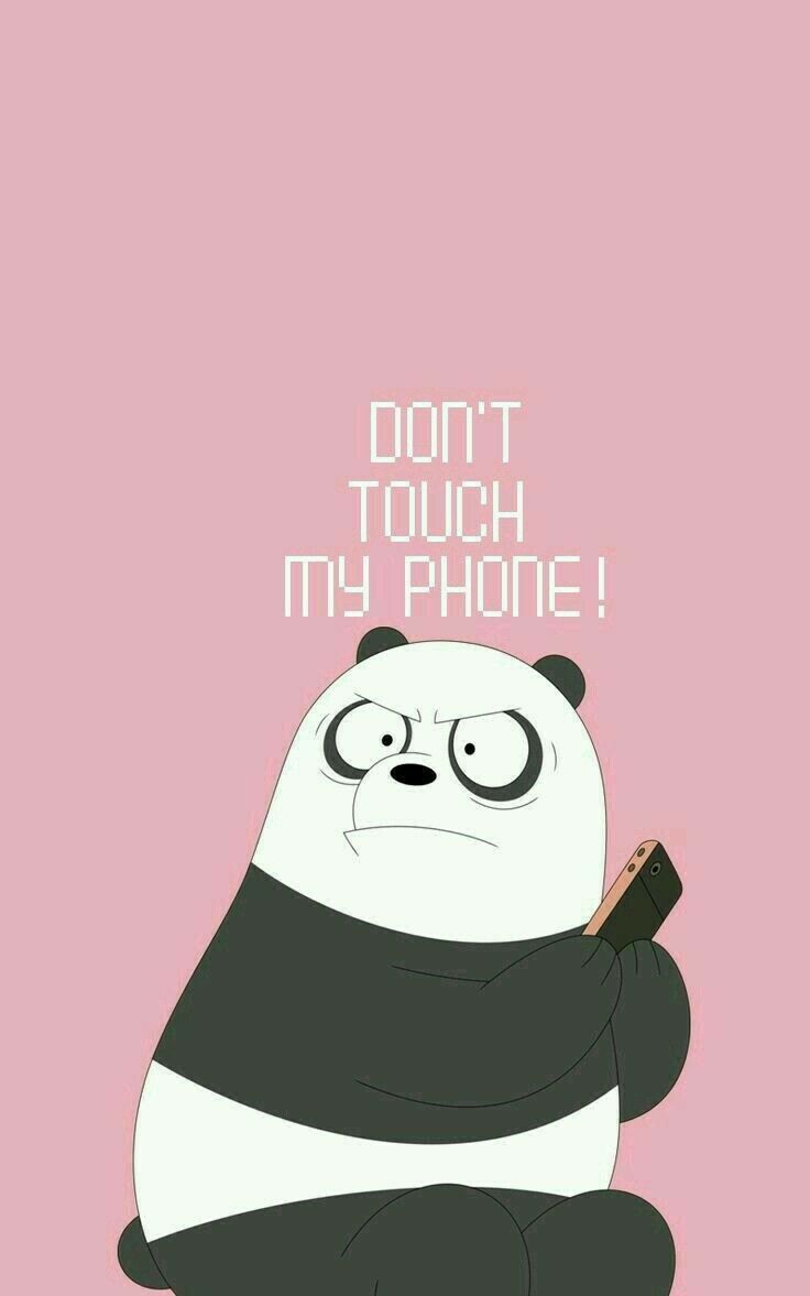 Cute Wallpaper Dont Touch My Phone Wallpapers Funny Phone Wallpaper Panda Wallpapers