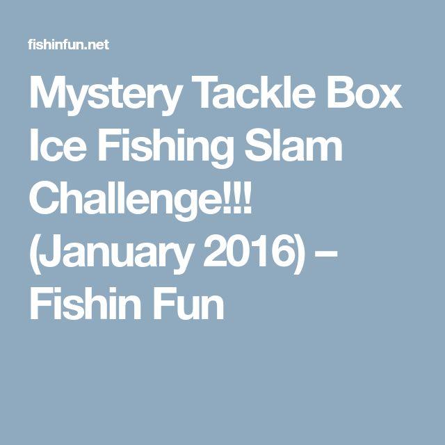 Mystery Tackle Box Ice Fishing Slam Challenge!!! (January 2016) – Fishin Fun