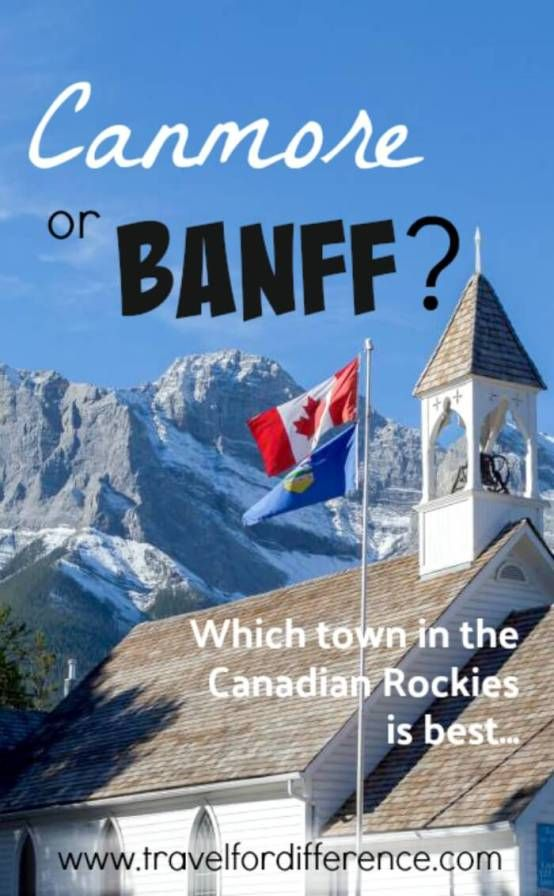 Canmore and Banff are two very popular towns in the Canadian Rockies... Which one is best? Let me tell you! If you\'re planning a trip to Alberta, here is all you\'ll need to know! #CanadianRockies #Alberta #Canada #Banff #Canmore