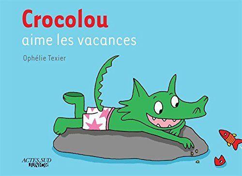 Crocolou aime les vacances, http://www.amazon.fr/dp/2330050658/ref=cm_sw_r_pi_awdl_wMwaxb0Q1Q4B2