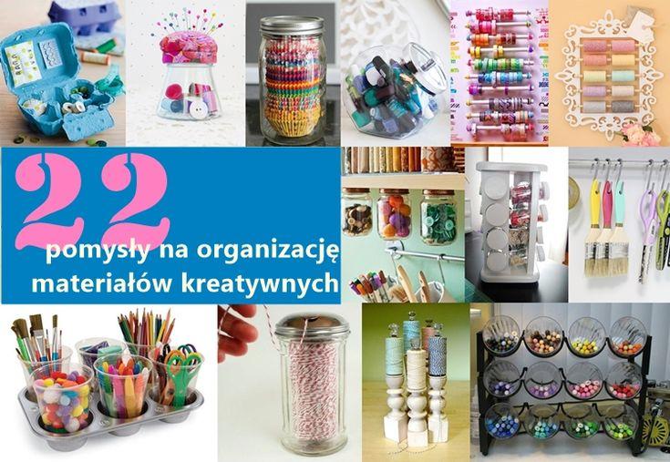 22 pomysły na organizację materiałów kreatywnych już na twojediy.pl 22 ideas for organizing creative materials