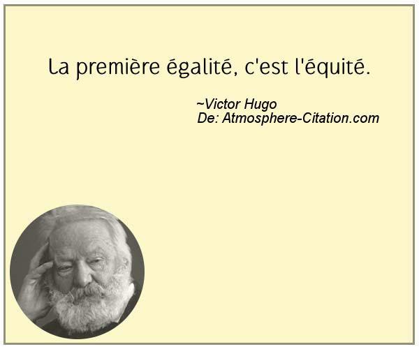 La première égalité, c'est l'équité.  Trouvez encore plus de citations et de dictons sur: http://www.atmosphere-citation.com/populaires/la-premiere-egalite-cest-lequite.html?