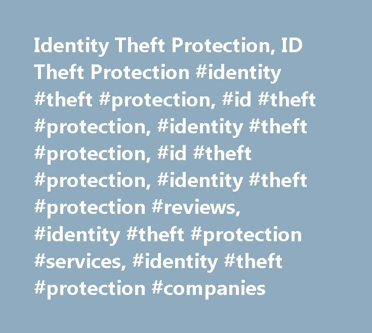 Identity Theft Protection, ID Theft Protection #identity #theft #protection, #id #theft #protection, #identity #theft #protection, #id #theft #protection, #identity #theft #protection #reviews, #identity #theft #protection #services, #identity #theft #protection #companies http://swaziland.nef2.com/identity-theft-protection-id-theft-protection-identity-theft-protection-id-theft-protection-identity-theft-protection-id-theft-protection-identity-theft-protection-reviews-ident/  # Discounted for…