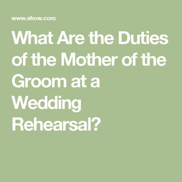 What Are the Duties of the Mother of the Groom at a Wedding Rehearsal?