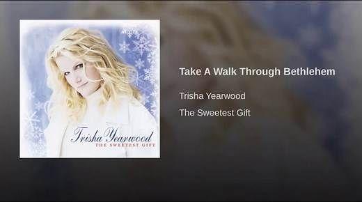 https://video.search.yahoo.com/search/video?fr=tightropetb&p=Take+a+Walk+Through+Bethlehem+Trisha+Yearwood#id=2&vid=da54a31a624836116ecee0117bfedd80&action=click