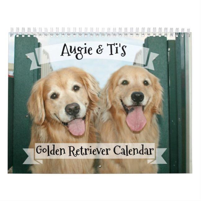 Augie And Ti S 2018 Golden Retriever Dog Calendar Zazzle Com