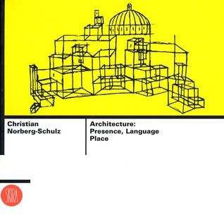 Architecture: Presence, Language, Place by Christian Norberg-Schulz