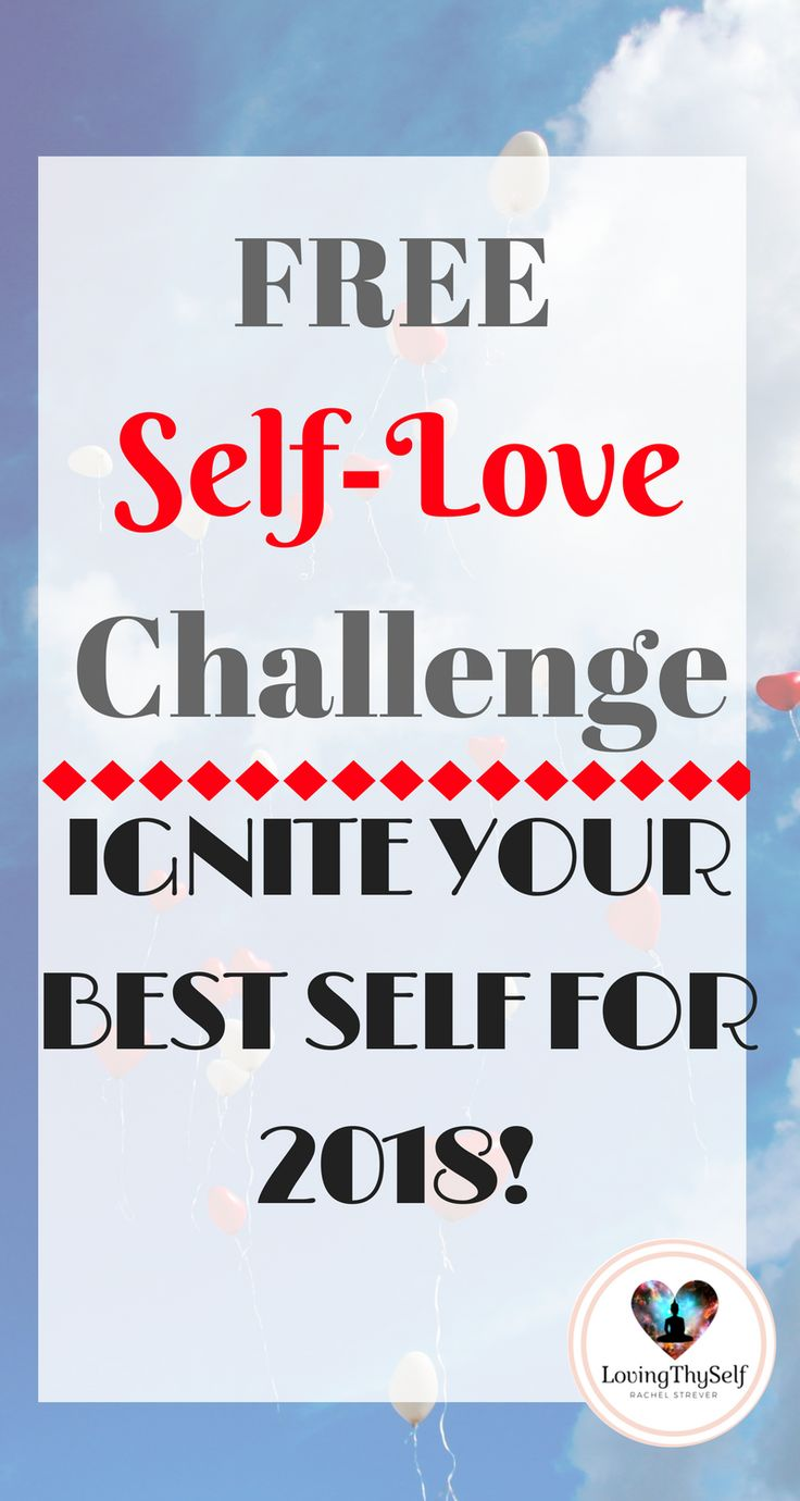 free self-love challenge. Ignite your best self for the new year 2018. Your new years resolution doesn't always have to be about weight loss. You should go even more within this year and love yourself first before anything else. It's a challenge but it is so worth it all. Mental health ignites your physical health. So choose self love for the new year. lovingthyself.net #selflove #mentalhealth #challenge #free #newyearsresolution