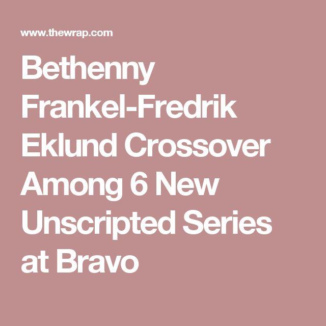 Bethenny Frankel-Fredrik Eklund Crossover Among 6 New Unscripted Series at Bravo