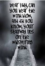 Led Zeppelin - Stairway to Heaven.  No one, not even the writer, knows what any of the lyrics in this song mean. WHO KNEW?