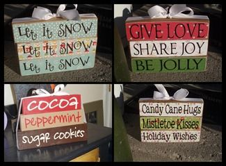 Holiday Wood Blocks... Could do four sides!! Just have to figure out the sayings!!