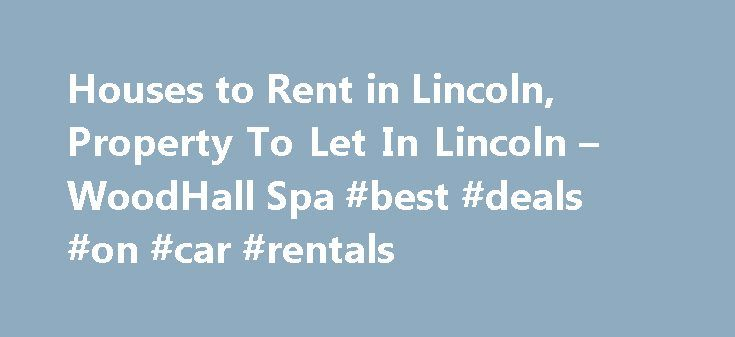 Houses to Rent in Lincoln, Property To Let In Lincoln – WoodHall Spa #best #deals #on #car #rentals http://renta.remmont.com/houses-to-rent-in-lincoln-property-to-let-in-lincoln-woodhall-spa-best-deals-on-car-rentals/  #houses for let # Properties To Let In Lincoln Belvoir Lincoln is a Franchise owned and operated under license by APCRA Ltd trading as Belvoir Lincoln, registered in England Wales. Registration Number: 06527055. Registered Office: 450 High Street, Lincoln, Lincolnshire, LN5…