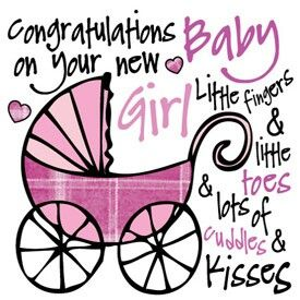 Congratulations on your new baby girl