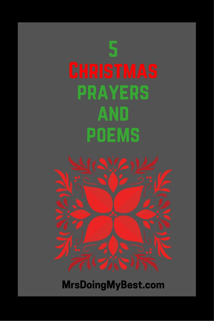 Anyone prepared with a special poem to read on Christmas Eve?  How about a prayer to say before Christmas dinner with your family?  I have 5 [...]