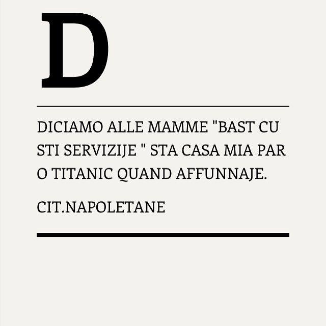 #titanic#pulizia#frasi#napoli#napule#naples#follow#me#followme#photooftheday#beautiful#smile#caserta#sud#italy#italia#citazioni#pensieri#parole#dialetto#napoletano#segui#love#instalove#instagood
