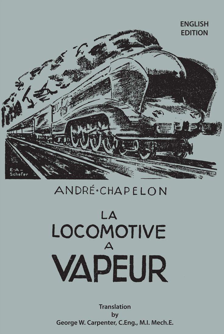 New DIGITAL edition of the classic book on steam locomotive development worldwide