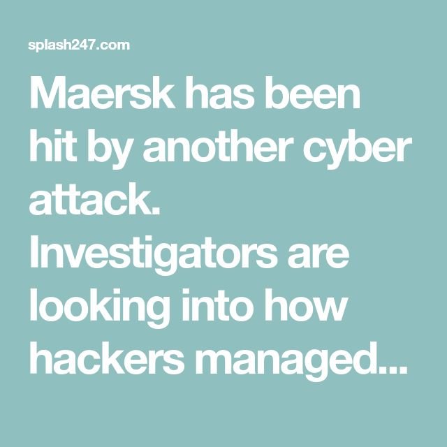 Maersk has been hit by another cyber attack. Investigators are looking into how hackers managed to get into towage subsidiary Svitzer Australia's email system for nearly 10 months before the hack was finally discovered on March 1 this year.