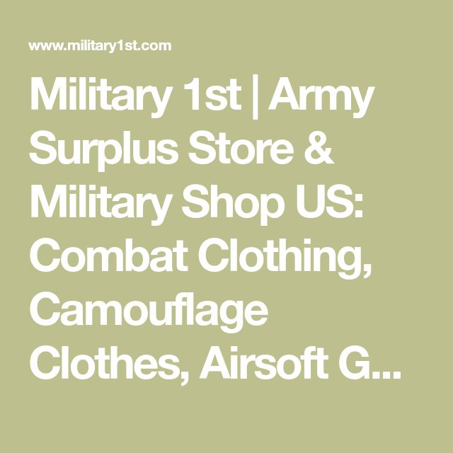 Military 1st | Army Surplus Store & Military Shop US: Combat Clothing, Camouflage Clothes, Airsoft Gear