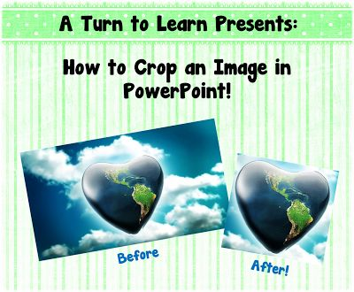 A Turn to Learn: How to Crop a Photo in PowerPoint!