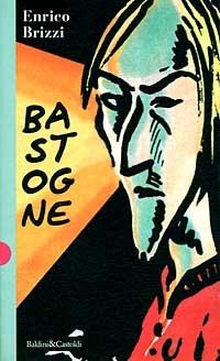 Bastogne - Enrico Brizzi