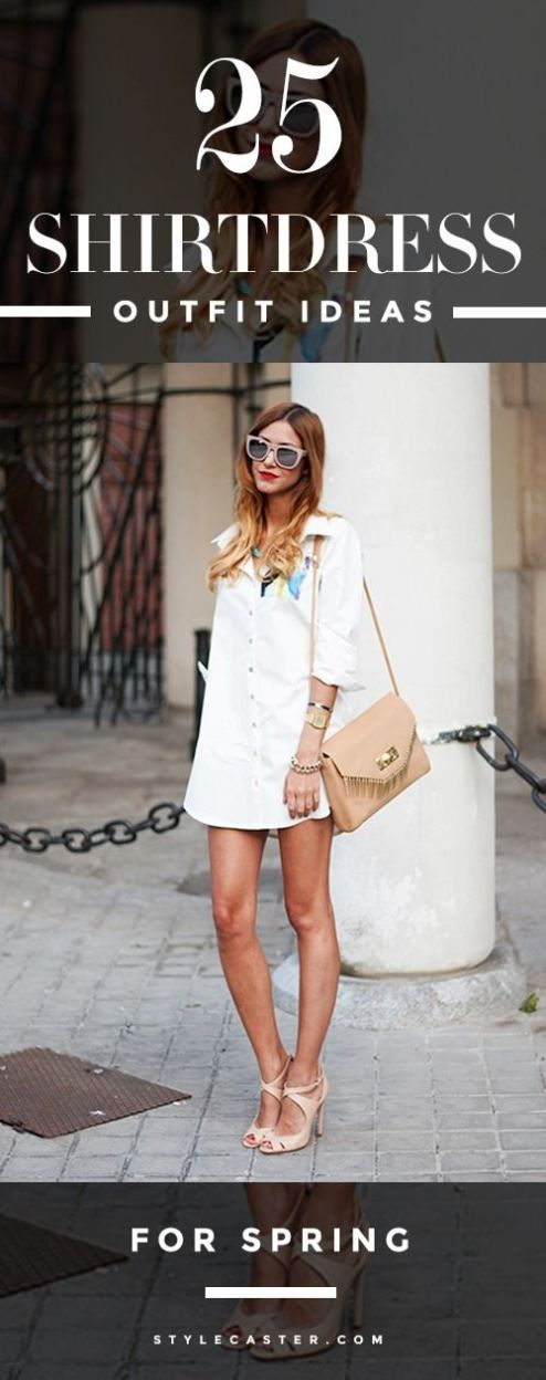 Shirtdress Outfit Ideas for Spring - 25 ways to style 'em like a total fashion girl