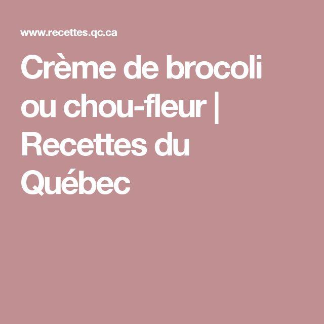 Crème de brocoli ou chou-fleur   Recettes du Québec