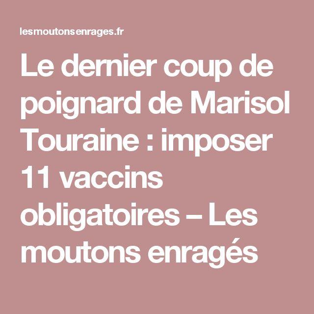 Le dernier coup de poignard de Marisol Touraine : imposer 11 vaccins obligatoires – Les moutons enragés