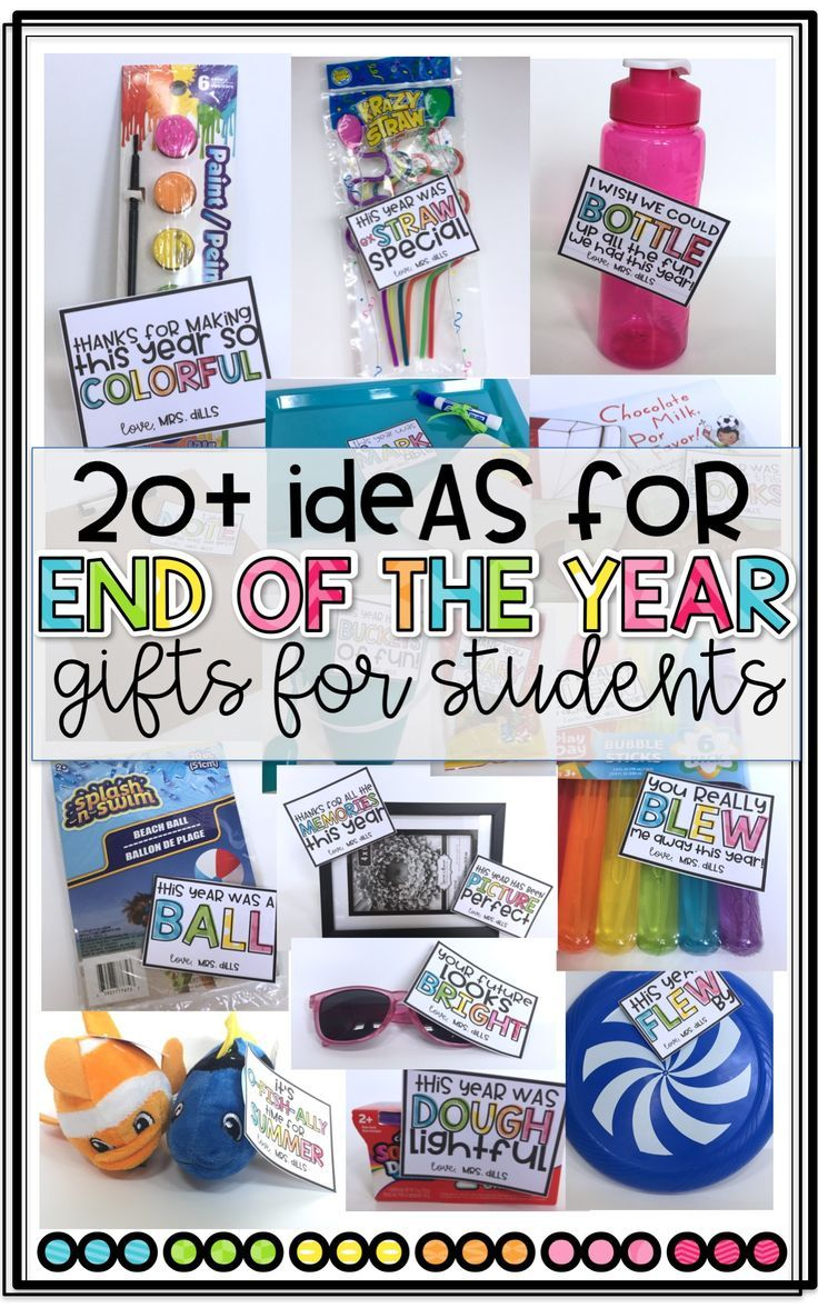 20+ Ideas for End of the Year Gifts for Students from Teachers! Easy and Inexpensive ideas!