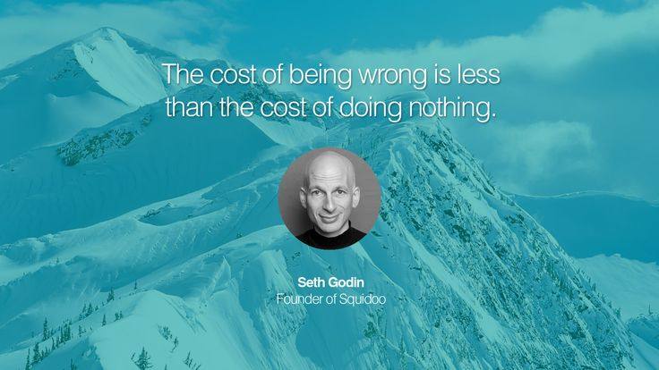 The cost of being wrong is less than the cost of doing ...