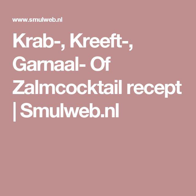 Krab-, Kreeft-, Garnaal- Of Zalmcocktail recept | Smulweb.nl